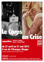 Le Corps en crise / Exposition collective / Du 21 Avril au 21 Mai 2012 / DSN, Dieppe, France